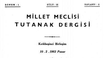 10 Şubat 1963 tarihli TBMM Oturumunda MEclis Başkanı Maraş Kurtuluş Bayramına davet edildi
